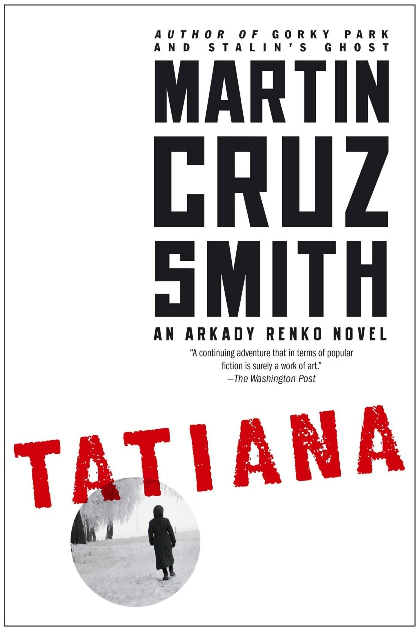 """This book cover image released by Simon and Schuster shows """"Tatiana,"""" by Martin Cruz Smith. (AP Photo/Simon and Schuster)"""