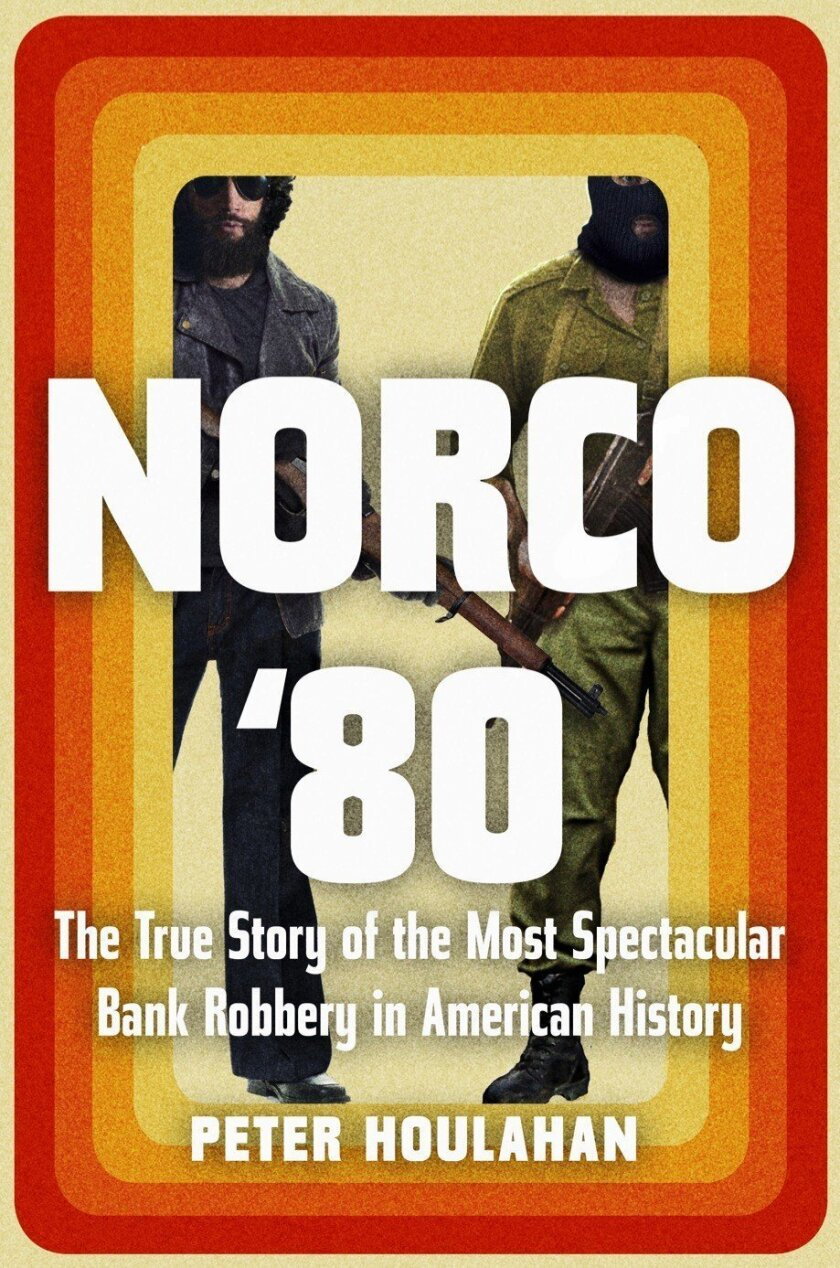 """Book jacket for """"NORCO '80: The True Story of the Most Spectacular Bank Robbery in American History"""