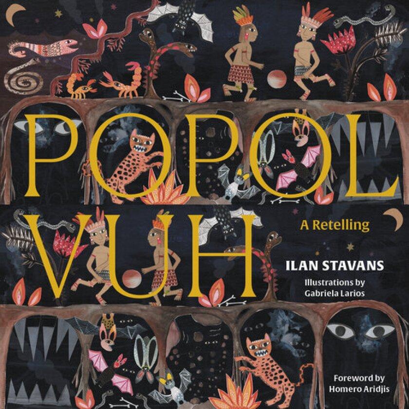 Portada del Popol Vuh recontado en inglés por Ilan Stavans.