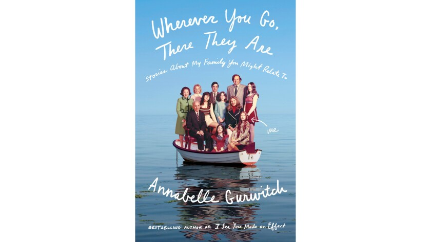 """""""Wherever You Go, There They Are"""" by Annabelle Gurwitch"""