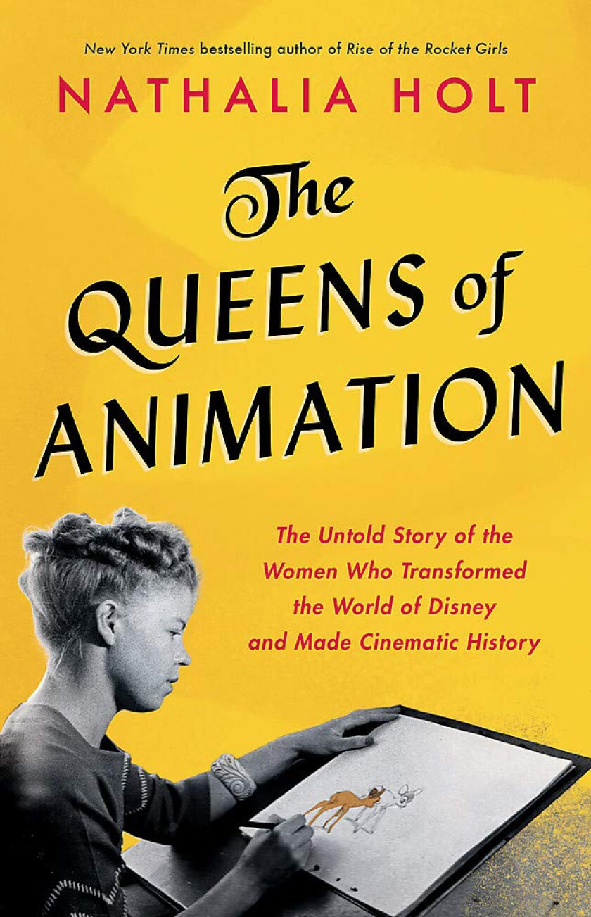 "Yellow book cover of ""The Queens of Animation: The Untold Story of the Women Who Transformed the World of Disney and Made Cinematic History"" by Nathalia Holt, shows Retta Scott sketching Bambi."