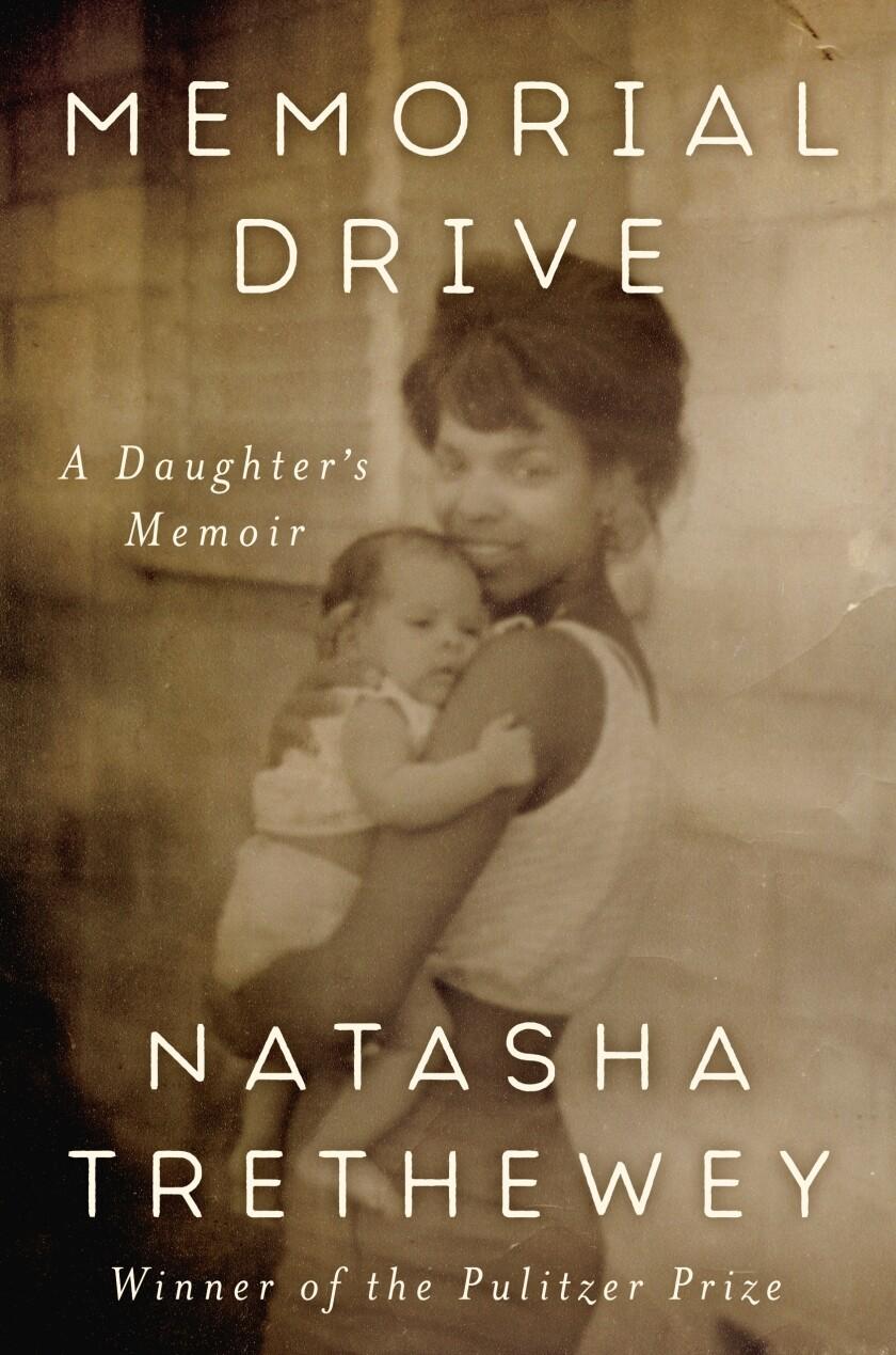 """""""Memorial Drive: A Daughter's Memoir"""" by former U.S. Poet Laureate Natasha Trethewey."""