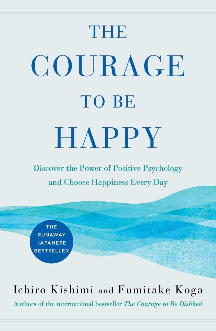 Book Review The Courage to Be Happy