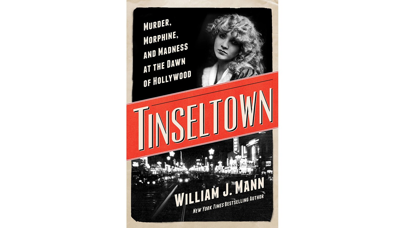"""Cover of the book """"Tinseltown: Murder, Morphine, and Madness at the Dawn of Hollywood"""" by William J. Mann"""