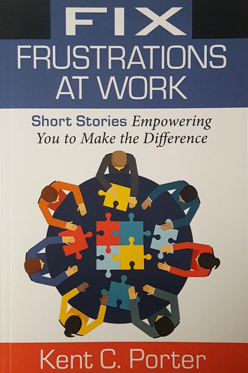 La Jollan Kent Porter's new book 'Fix Frustrations at Work'