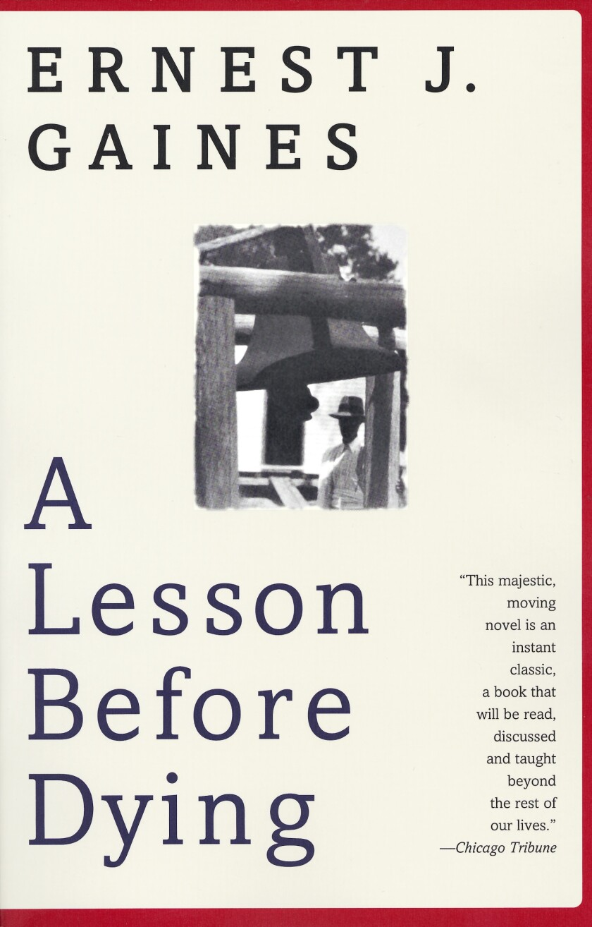 """""""A Lesson Before Dying"""" by Ernest J. Gaines"""