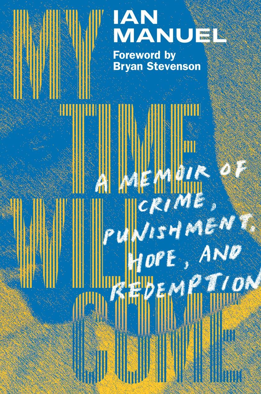 """Veste pour les mémoires d'Ian Manuel, """"Mon temps viendra: un mémoire sur le crime, la punition, l'espoir et la rédemption."""""""