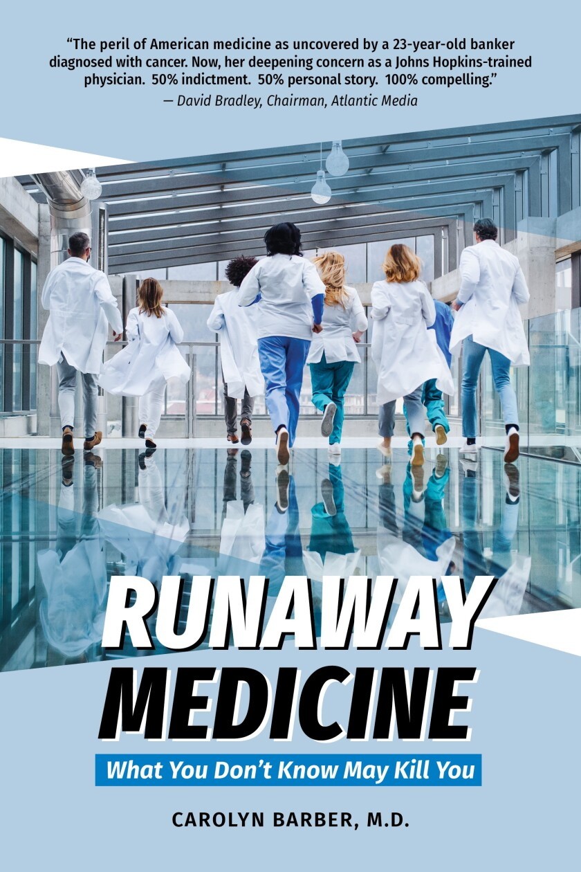 """Runaway Medicine: What You Don't Know May Kill You"" is a new book by La Jolla resident Carolyn Barber."