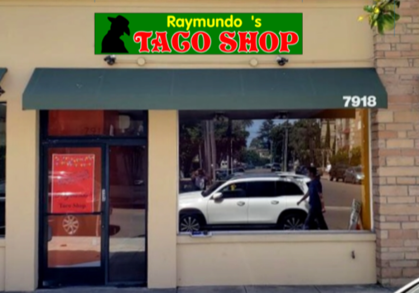 Raymundo's Taco Shop at 7918 Ivanhoe Ave. in La Jolla is offering homemade Mexican food.