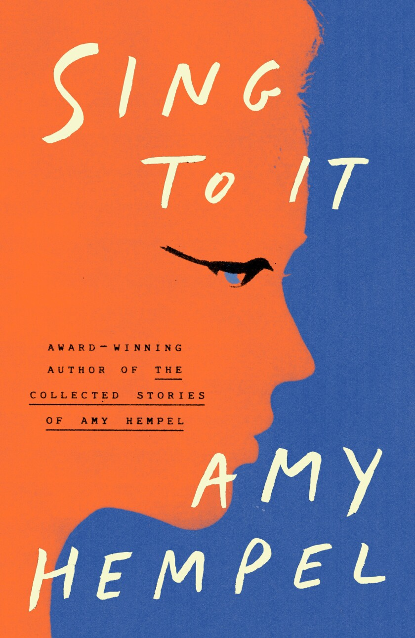"""A book jacket for Amy Hempel's """"Sing to It."""" Credit: Scribner"""