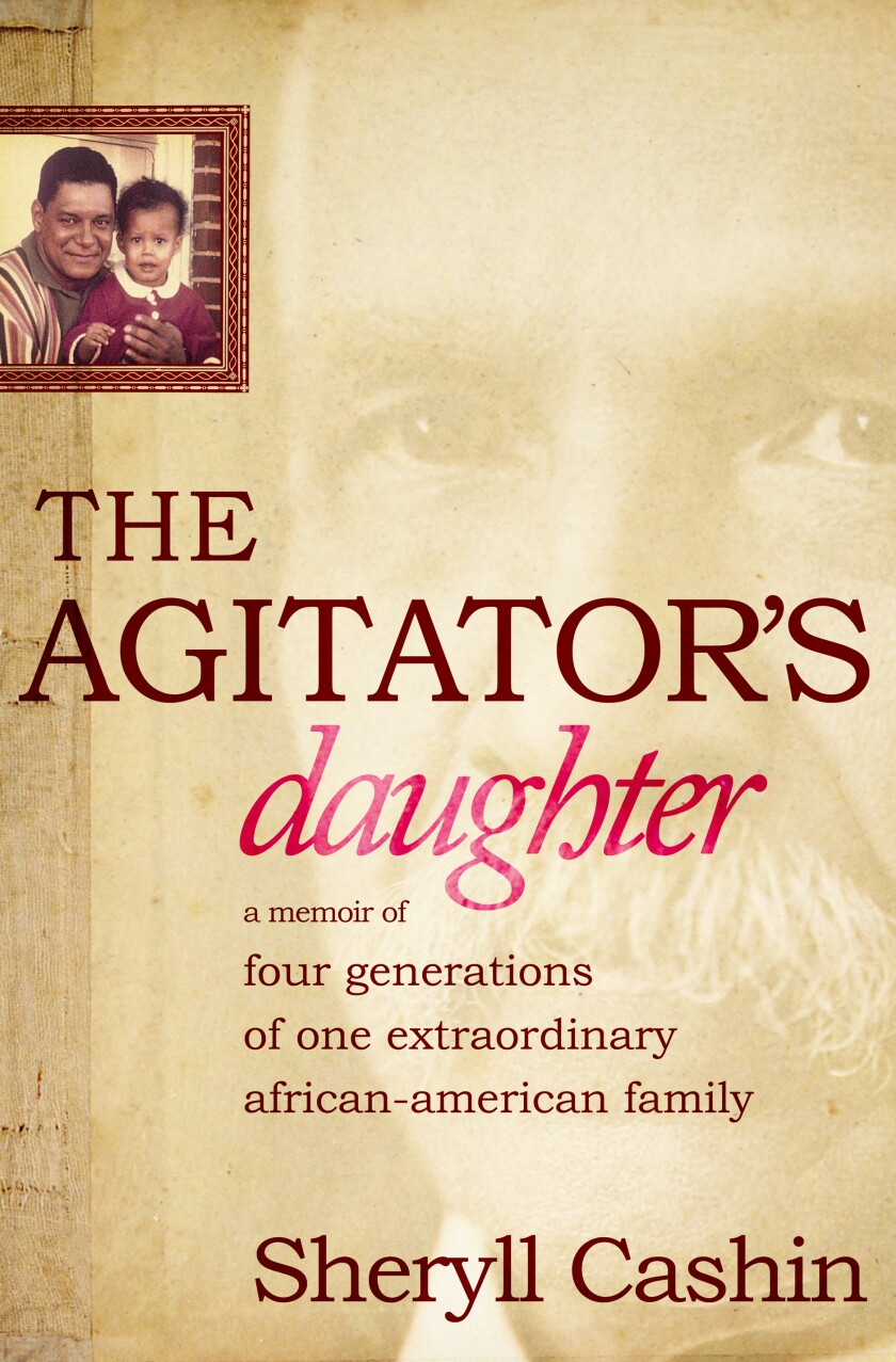 """A book jacket for Sheryll Cashin's """"The Agitator's Daughter."""" Credit: PublicAffairs"""