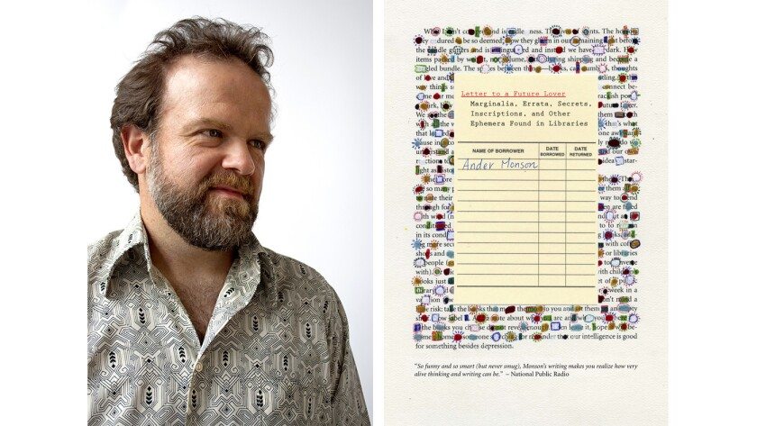 """Author Ander Monson and the cover of the book """"Letter to a Future Lover: Marginalia, Errata, Secrets, Inscriptions, and Other Ephemera Found in Libraries"""""""