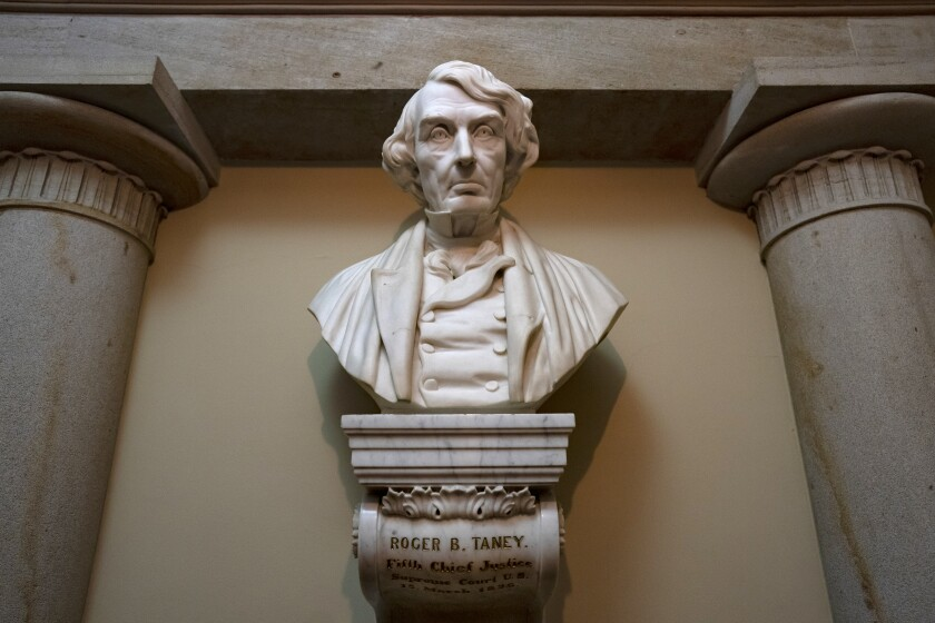 A marble bust of Chief Justice Roger Taney would be removed from its perch in the Capitol under a bill passed by the House.