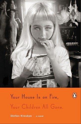 """Your House Is on Fire, Your Children All Gone"" by Stefan Kiesbye"