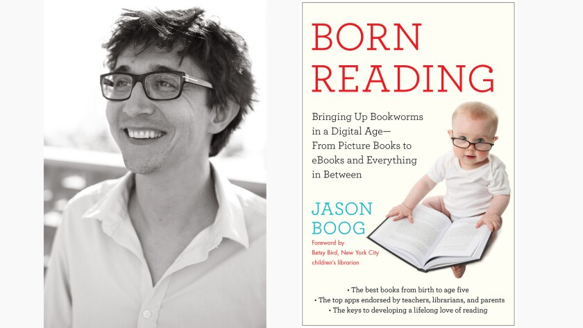 """Jason Boog is the author of """"Born Reading: Bringing Up Bookworms in a Digital Age."""""""