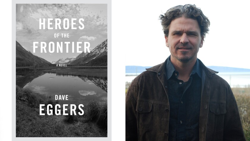 """Heroes of the Frontier,"" by Dave Eggers"