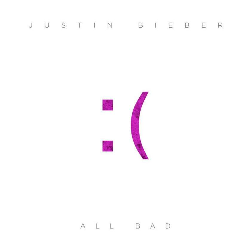 """Justin Bieber's new song is """"All Bad."""""""
