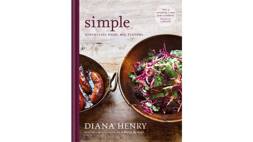 """""""Simple: Effortless Food, Big Flavors"""" by Diana Henry."""