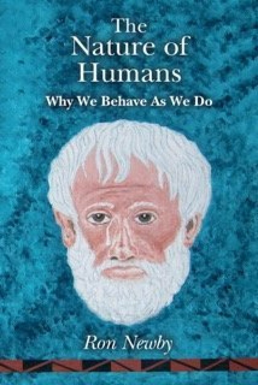 """The Nature of Humans: Why We Behave As We Do"""