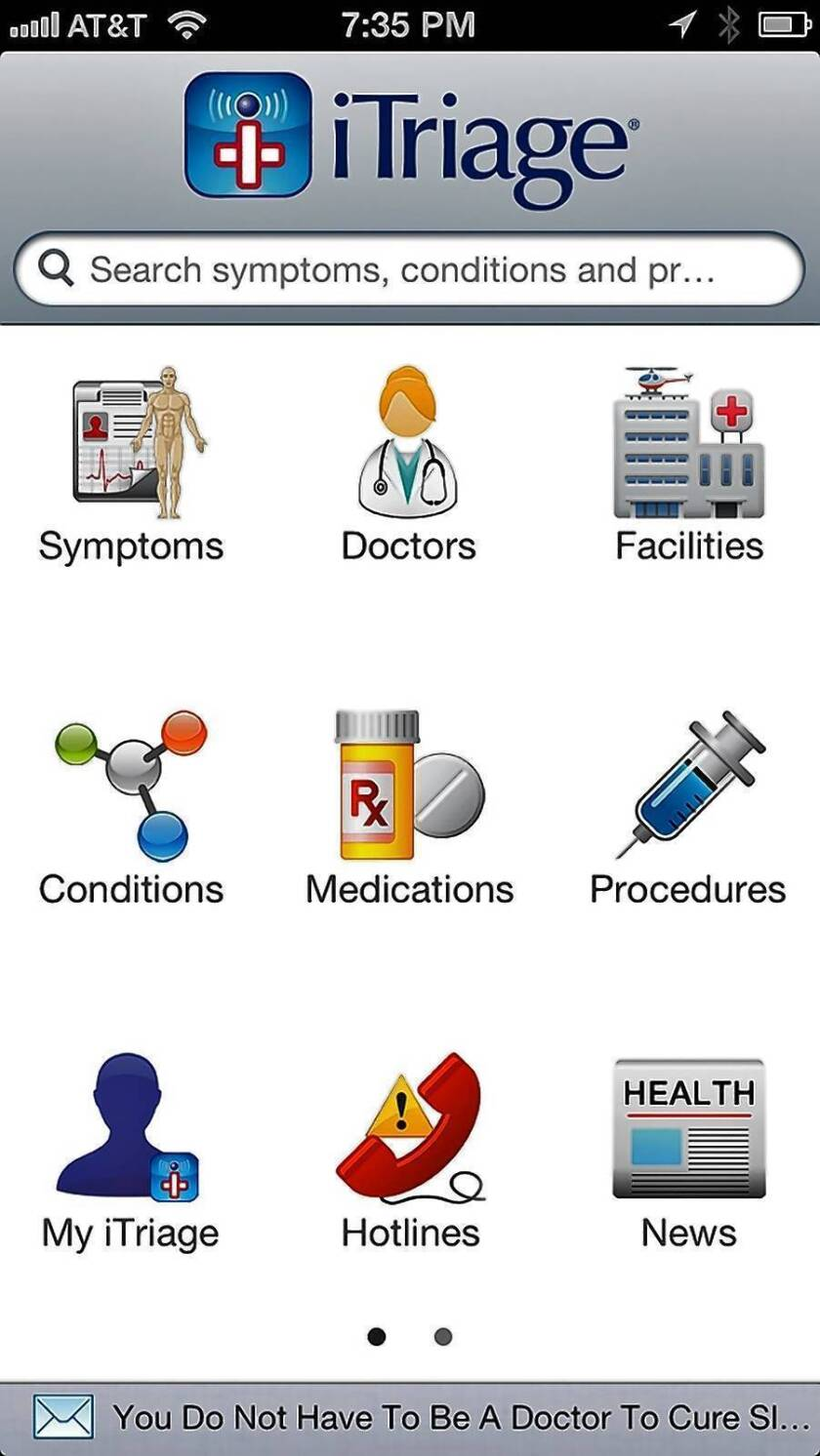Medical apps such as iTriage offer advice on symptoms, drugs and more.
