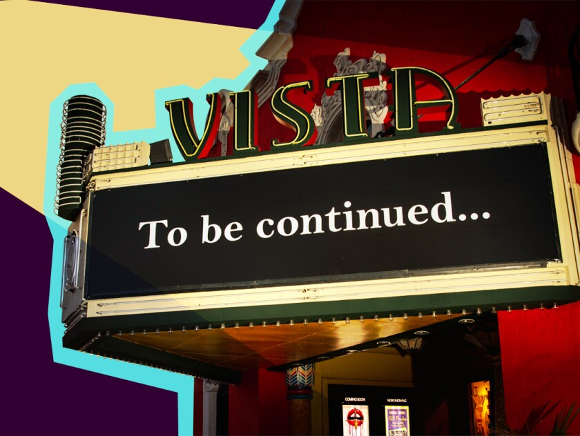 """Exterior of the Vista Theatre with the words """"To be continued..."""" on the marquee"""