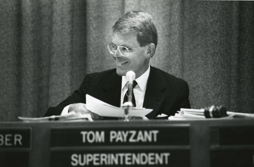 Tom Payzant was chief of the San Diego Unified School District from 1982-1993, when he joined the Clinton administration.