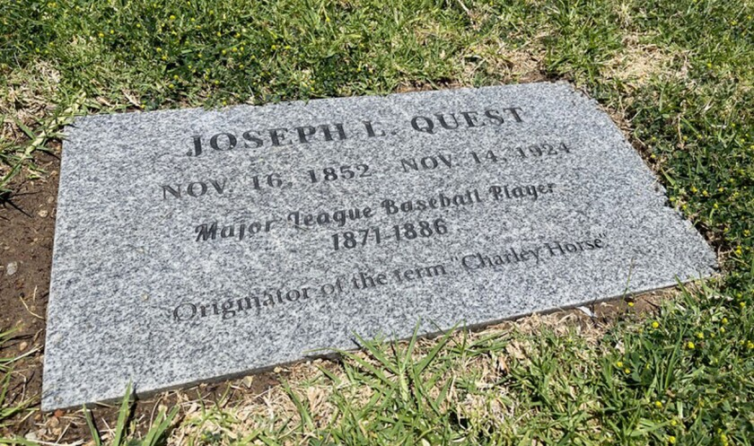 """The last line on Joseph Quest's grave stone at San Diego's Mount Hope Cemetery reads: """"Originator of the term Charley Horse."""""""