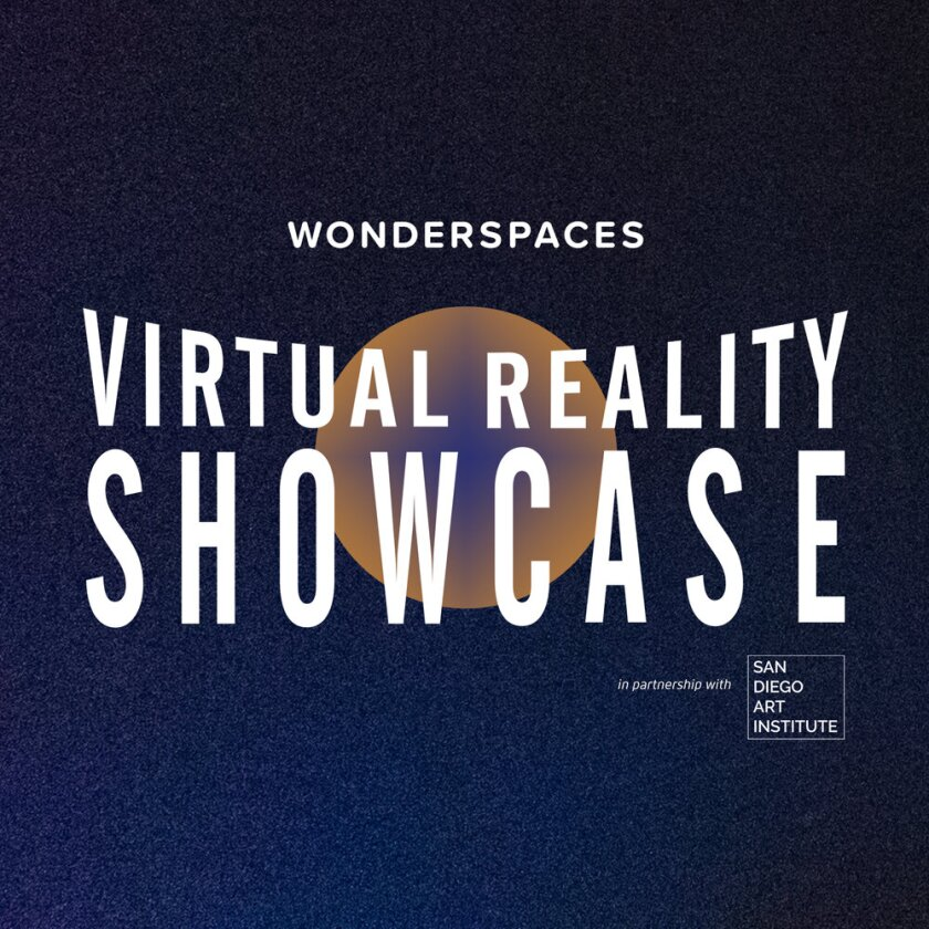 Wonderspaces Virtual Reality Showcase runs Nov. 30-Dec. 30, 2019 at San Diego Art Institute in Balboa Park, San Diego.
