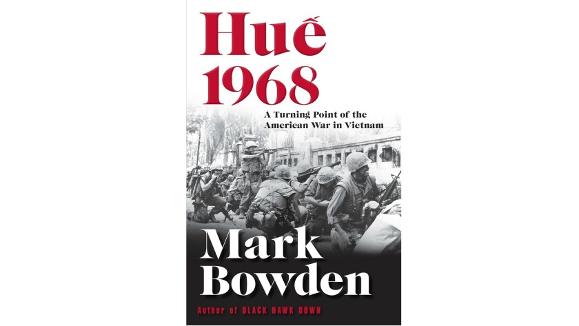 """Hue 1968: A Turning Point of the American War in Vietnam"" by Mark Bowden"
