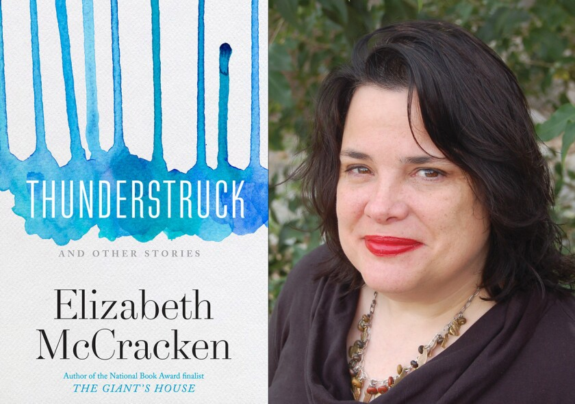 """The cover of """"Thunderstruck & Other Stories"""" and author Elizabeth McCracken."""