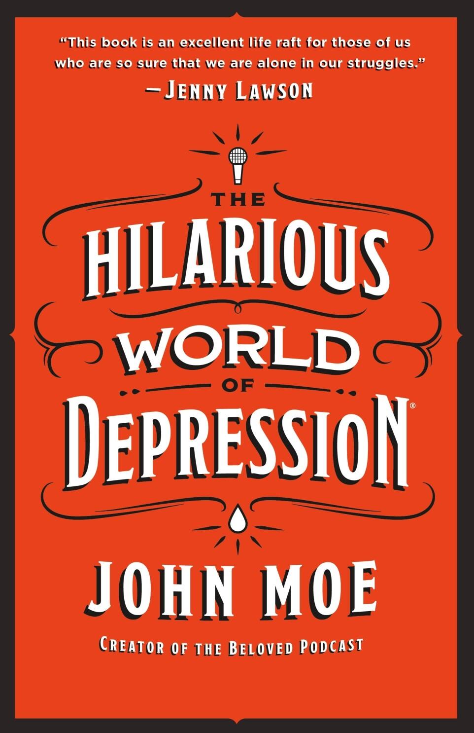 John Moe on his memoir, 'The Hilarious World of Depression' - Los ...