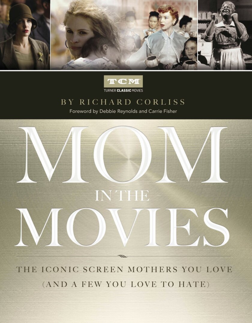 """This photo provided by Simon & Schuster shows the book cover of """"Mom in the Movies: The Iconic Screen Mothers You Love (and a Few You Love to Hate"""" (Simon & Schuster), by Turner Classic Movies with Richard Corliss. (AP Photo/Simon & Schuster)"""