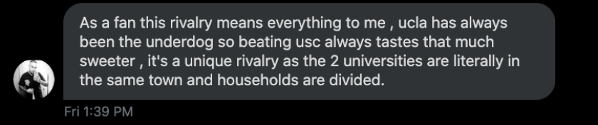 UCLA and USC fans share what the rivalry means to them via Twitter.