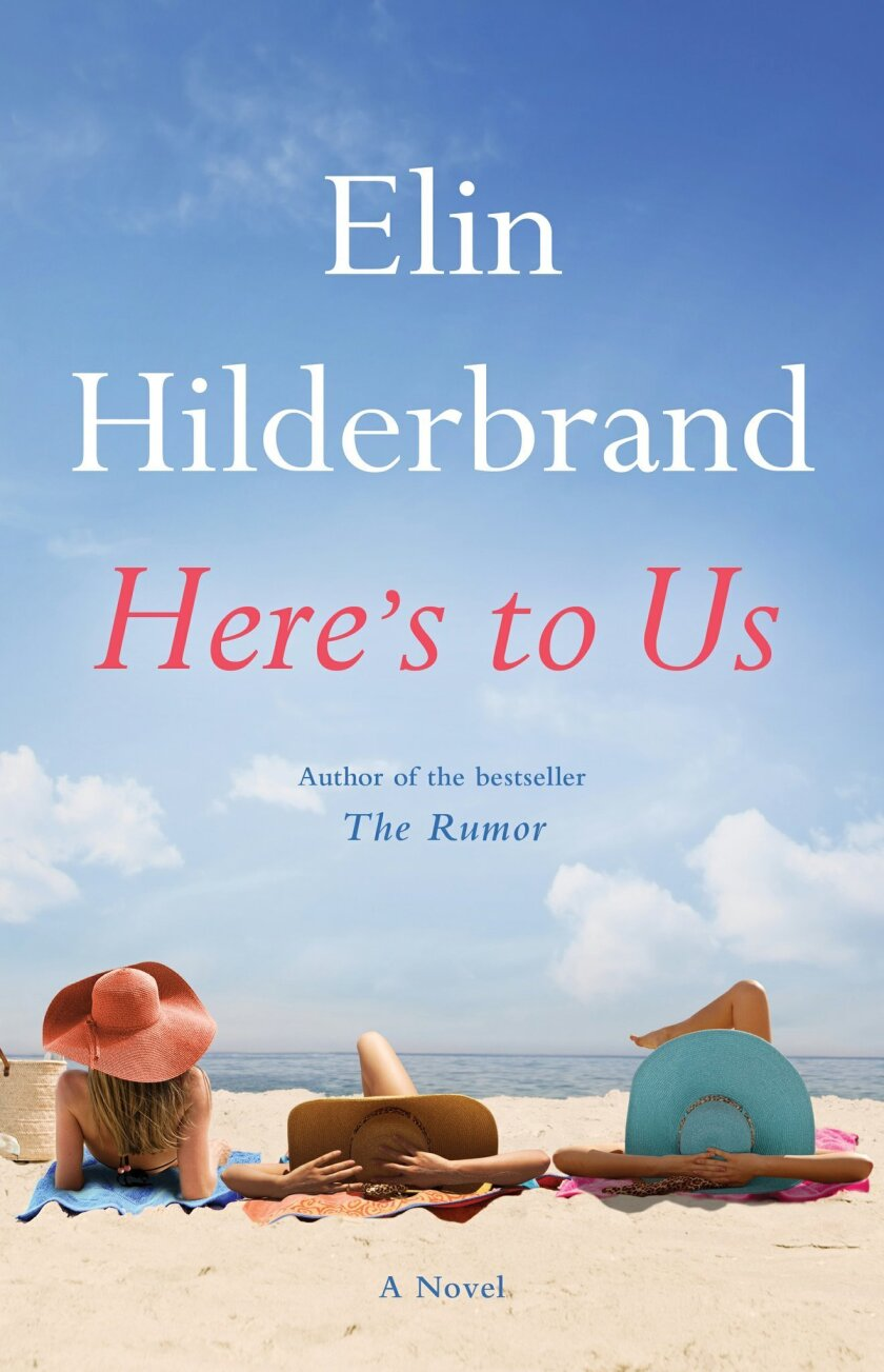 """This book cover image released by Little, Brown and Company shows """"Here's To Us,"""" by Elin Hilderbrand. (Little, Brown and Company via AP)"""