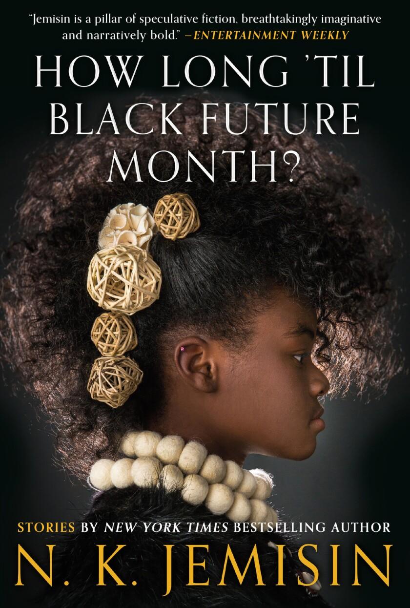 "A book jacket for N. K Jemisin's ""How Long 'Til Black Future Month?"" Credit: Hachette Book Group"