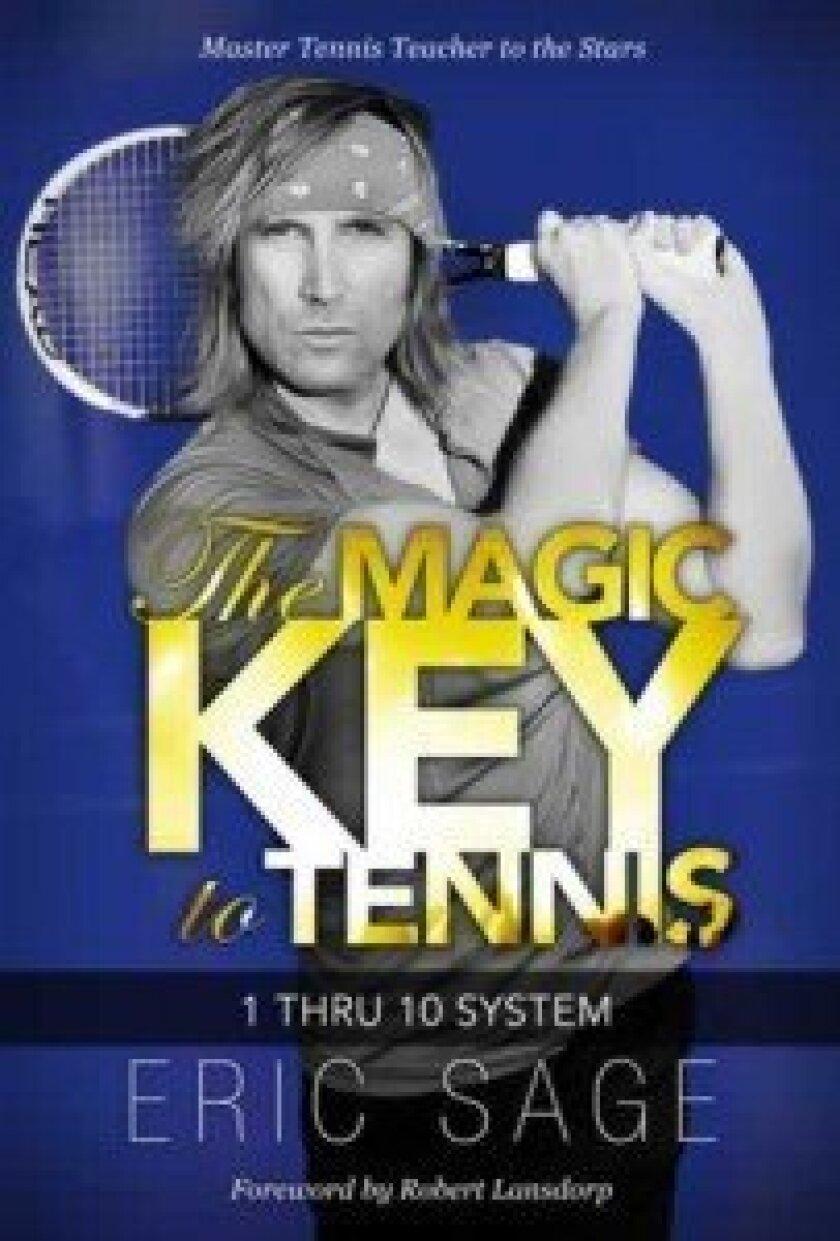 Eric Sage's 'The Magic Key to Tennis'