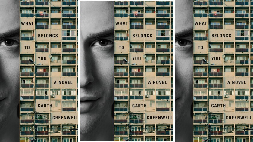 "Garth Greenwell's debut novel is ""What Belongs to You."""