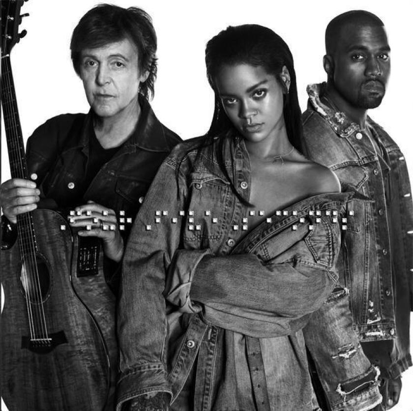 """Rihanna issued """"FourFiveSeconds,"""" the lead single from her as-yet-untitled eighth album. It features Paul McCartney and Kanye West."""