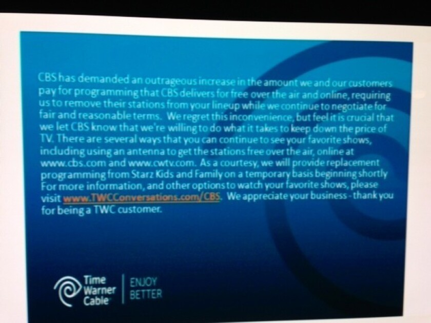 A notice Time Warner Cable showed subscribers when it briefly pulled a CBS-owned channel from its system.