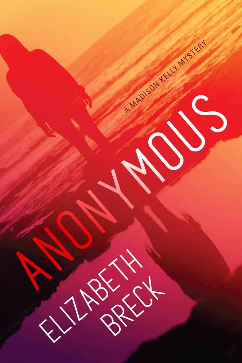 """Anonymous,"" by private investigator and one-time La Jolla resident Elizabeth Breck, goes on sale Tuesday, Nov. 10."
