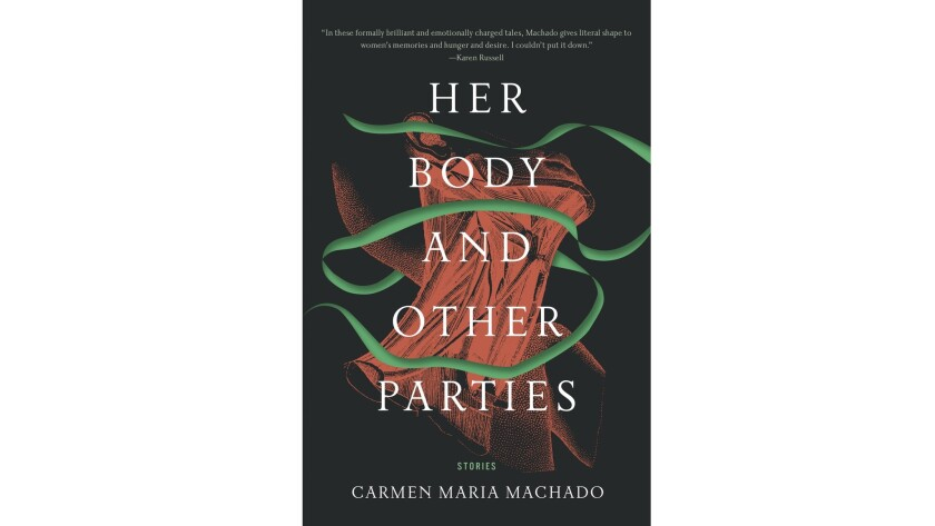 """Carmen Maria Machado's """"Her Body and Other Parties."""""""