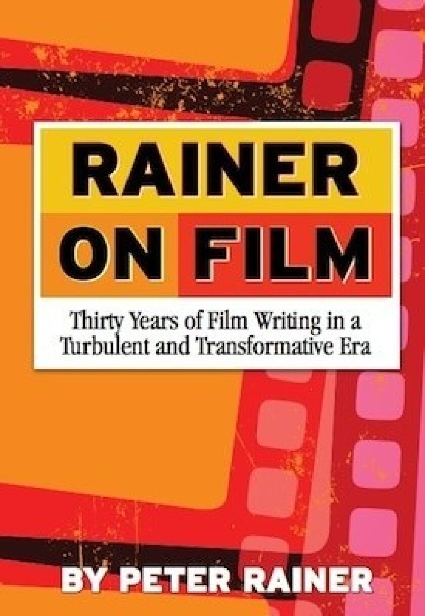 Film Critic Peter Rainer Reflects On A 30 Year Career Los Angeles Times