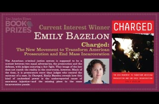 Los Angeles Times Book Prizes: Emily Bazelon, Current Interest