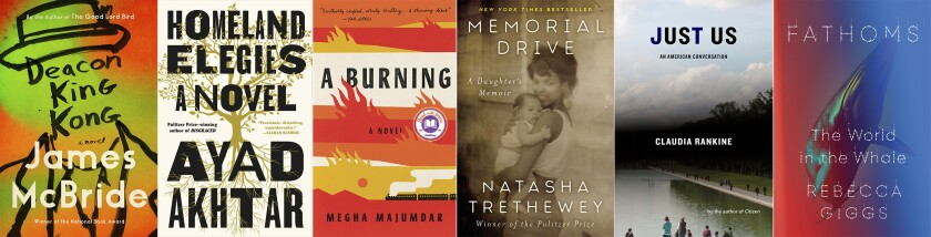"This combination photo shows cover art for ""Deacon King Kong,"" a novel by James McBride, from left, ""Homeland Elegies,"" a novel by Ayad Akhtar, ""A Burning"" by Megha Majumdar, ""Memorial Drive: A Daughter's Memoir"" by Natasha Trethewey, ""Just Us: An American Conversation"" by Claudia Rankine and ""Fathoms: The World in the Whale"" by Rebecca Giggs, which have among the finalists for the Andrew Carnegie Medals for fiction and nonfiction. Winners in each category will be receive $5,000, and will be announced February 4. (Riverhead Books/Little, Brown and Co./Knopf/Ecco/Graywolf Press/Simon & Schuster via AP)"