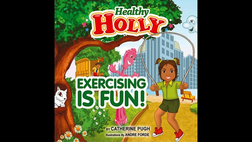 Healthy Holly - Exercising is Fun! by Catherine Pugh