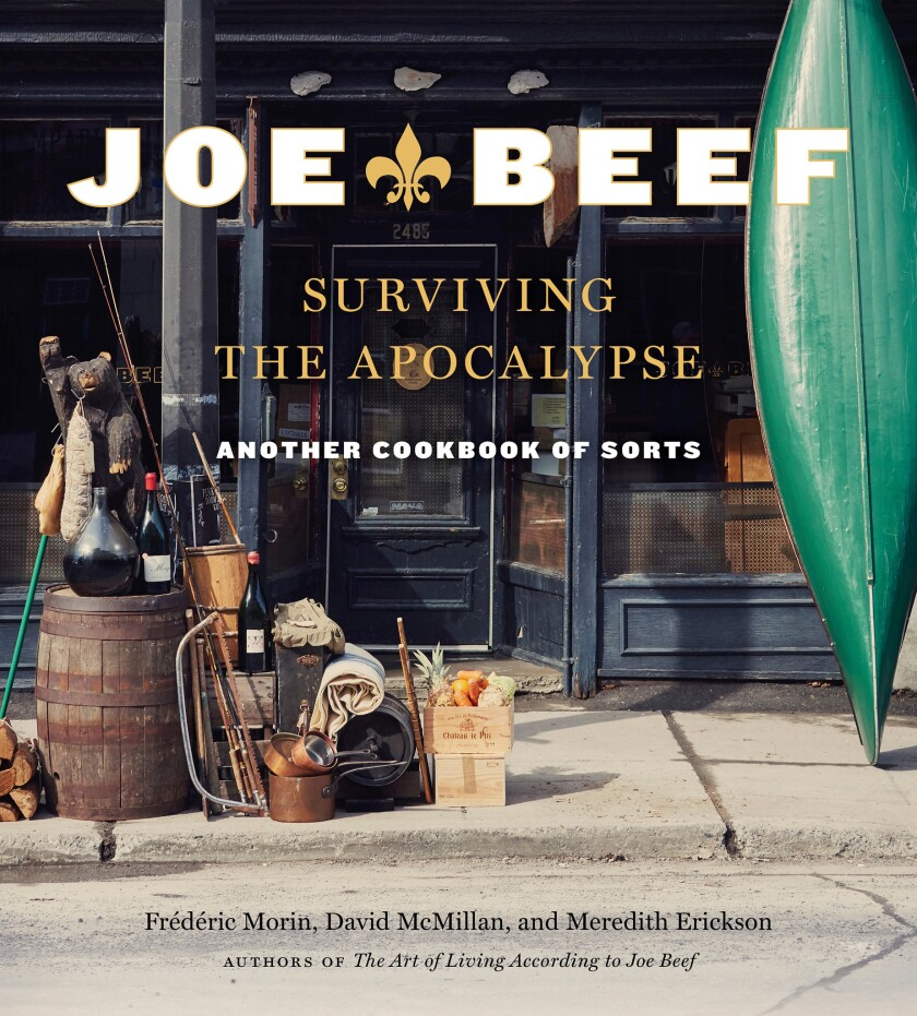 "David McMillan, Frederic Morin and Meredith Erickson's nearly published cookbook ""Joe Beef: Survivin"