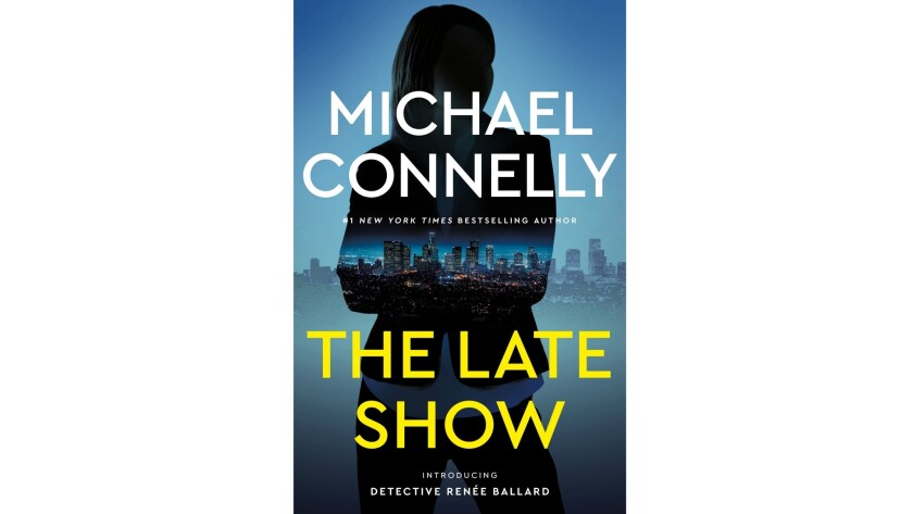 """""""The Late Show,"""" by Michael Connelly"""