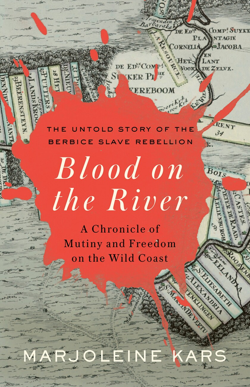 """""""Blookd on the River: A Chronicle of Mutiny and Freedom on the Wild Coast"""" by Marjoleine Kars."""