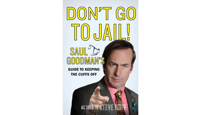 "A first look at ""Don't Go to Jail!,"" a book of advice from Saul Goodman (played by Bob Odenkirk)."