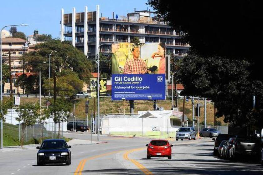 A billboard advertises council candidate Gil Cedillo. Union groups have spent $182,000 on his behalf.